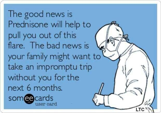 Prednisone humor ...truer than you know, unless you're a spoonie!