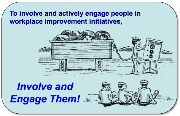 A Big Idea on Involving and Engaging People for Workplace Improvement - Keeping It Simple!