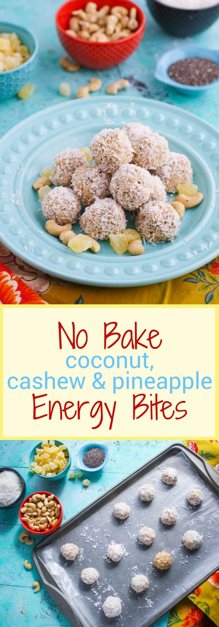 No bake coconut, cashew, and pineapple energy bites make a wonderful, healthy snack. You'll enjoy these no bake energy bites any time of day! #snack #chia #healthytreats #healthysnacks