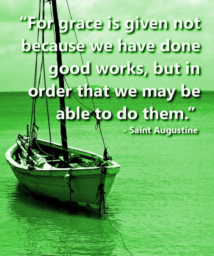 """""""For grace is given not because we have done good works, but in order that we may be able to do them."""" – Saint Augustine of Hippo READ MORE... http://wp.me/pcyyB-3mS"""