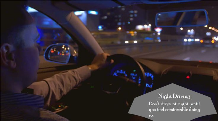 Driving at Night Don't drive at night until you have enough experience and confidence to deal with all the extra challenges that driving in the dark present. #summertyres