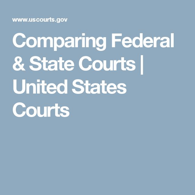 Comparing Federal & State Courts | United States Courts