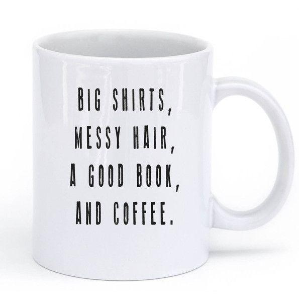 """BIG SHIRTS, MESSY HAIR, A GOOD BOOK, AND COFFEE MUG vintage"" – Shirtoopia"