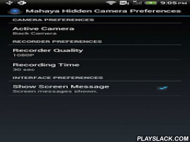 Mahaya Hidden Camera  Android App - playslack.com ,  Mahaya Hidden Camera is the camera application without any user interface. Start application for recording and start again or tab notification for stop. You can record video and take picture a hidden way.It continues recording when turn screen of, receive or make phone call. Thus, you continue without interruption.MHC supports high quality videos. You can change it from preferences.If you record a long video, turn off your screen and…
