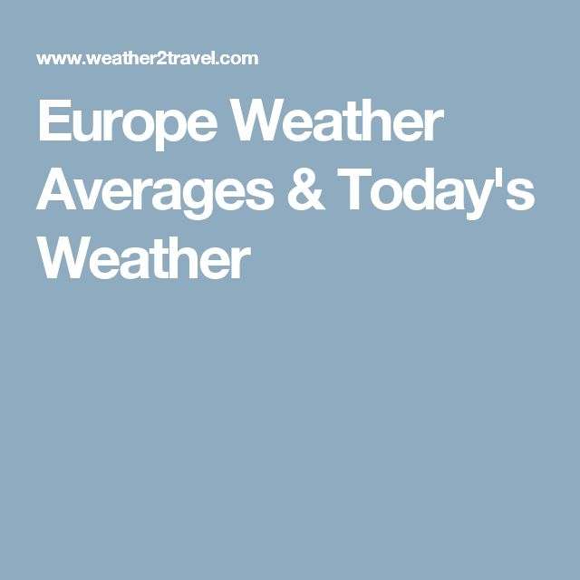 Europe Weather Averages & Today's Weather