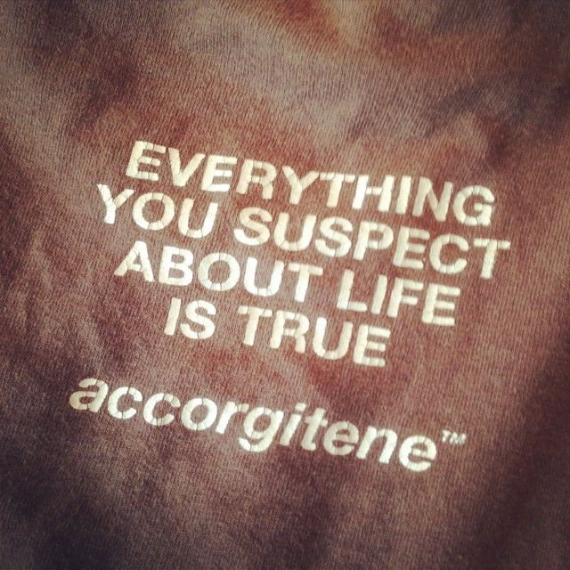 everything you suspect about life...  #accorgitene #clotes #tshirt #typography