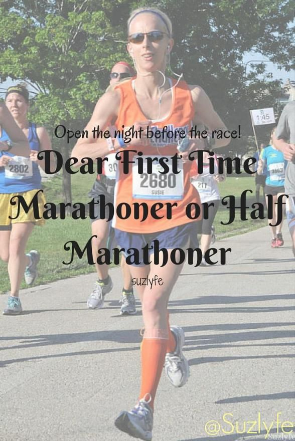 Dear First Time Marathoner: A letter to read the night before your first full or half marathon race! Suzlyfe.com