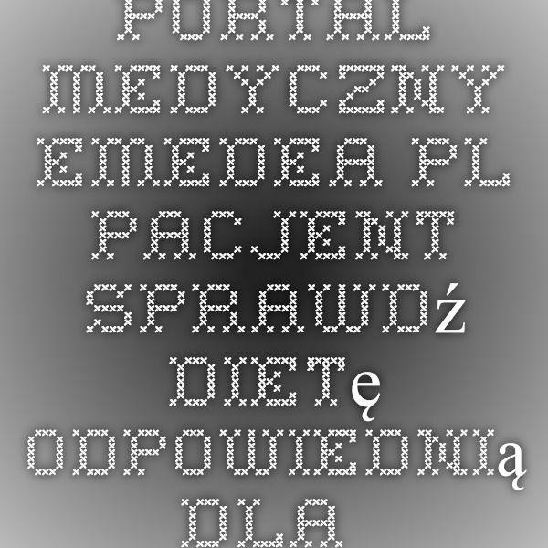 Portal medyczny eMedea.pl - Pacjent - Sprawdź dietę odpowiednią dla Ciebie/ hiperlipidemia i miażdżyca