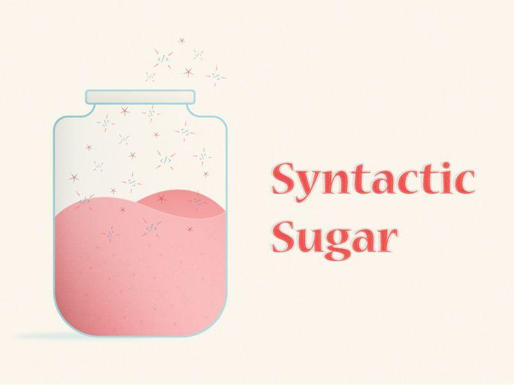 Syntactic Sugar Dribbble