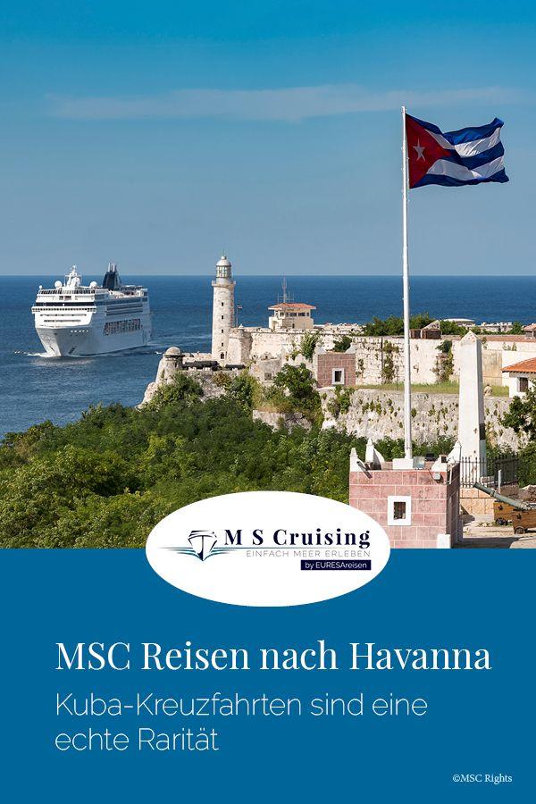Msc Kreuzfahrten Hat Als Eine Von Wenigen Europaischen Reedereien Den Karibischen Inselstaat Kuba Im Portfolio Welche Highlig Kreuzfahrt Msc Kreuzfahrten Kuba