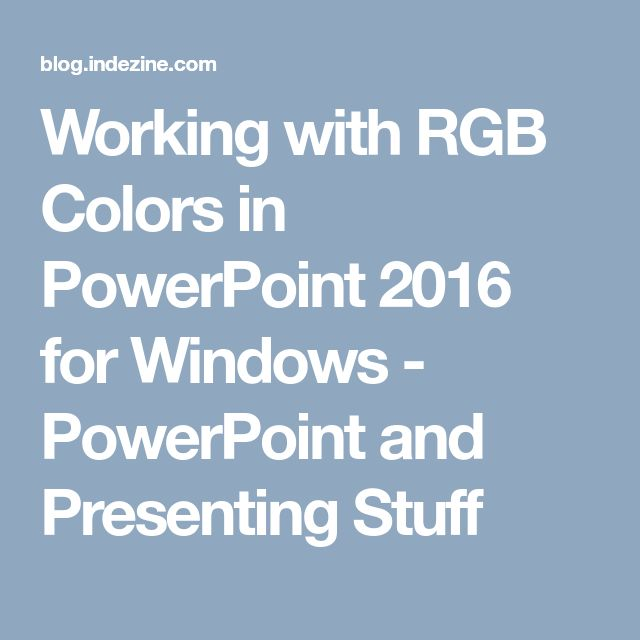 Working with RGB Colors in PowerPoint 2016 for Windows - PowerPoint and Presenting Stuff