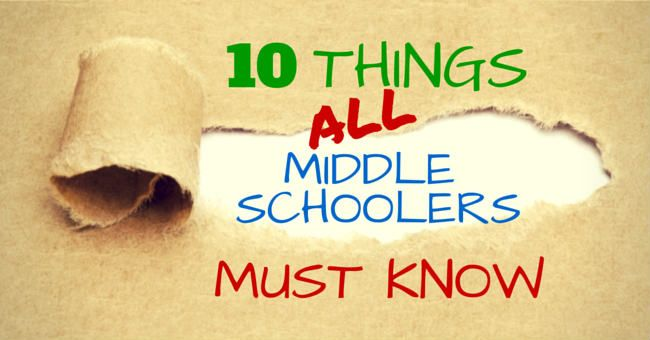 Middle school is tough, so arm your kids well with these 10 truth bombs!