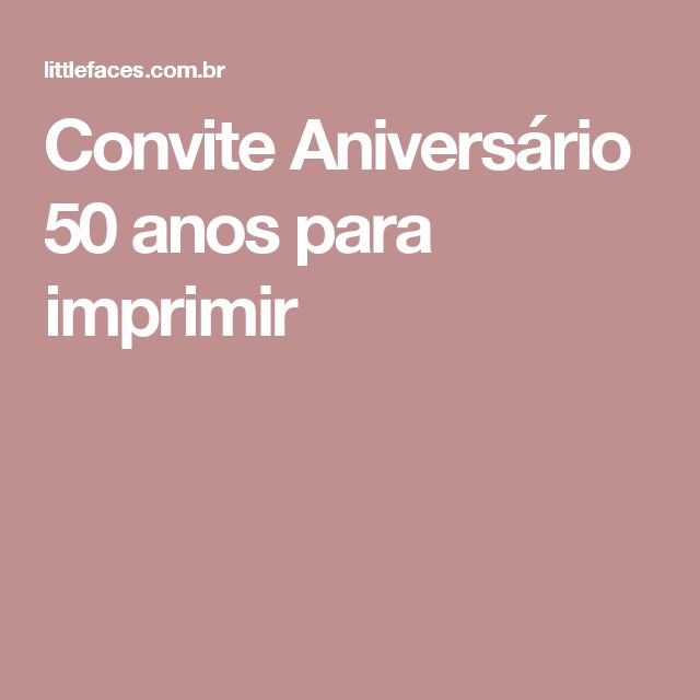 Convite Aniversário 50 Anos Para Imprimir Artesanato Pinterest