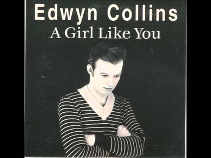 I'm sure my ex said this to all the girls...Edwyn Collins - A Girl Like You (+playlist)