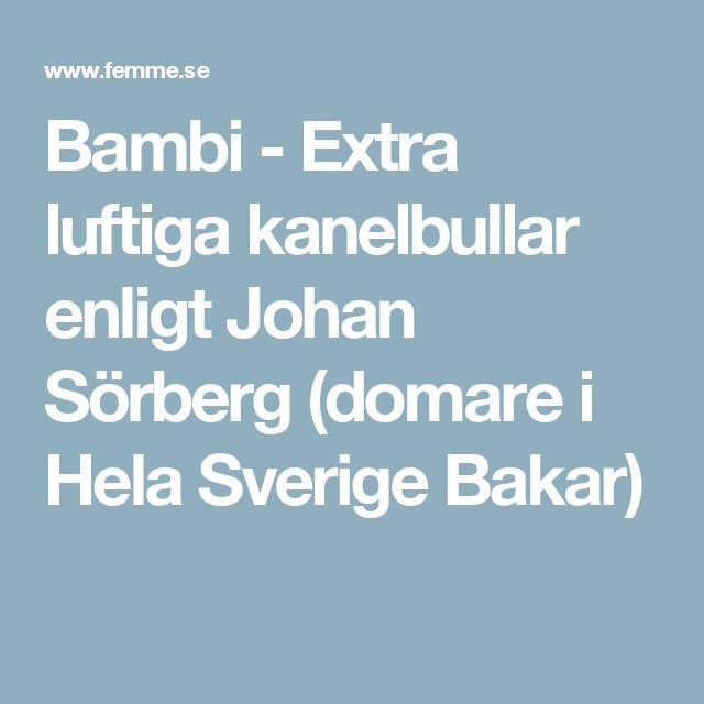 Bambi - Extra luftiga kanelbullar enligt Johan Sörberg (domare i Hela Sverige Bakar)