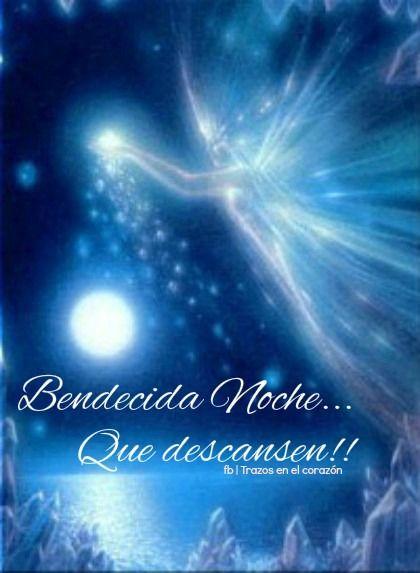 Bendecida Noche...Que descansen!! @trazosenelcorazon