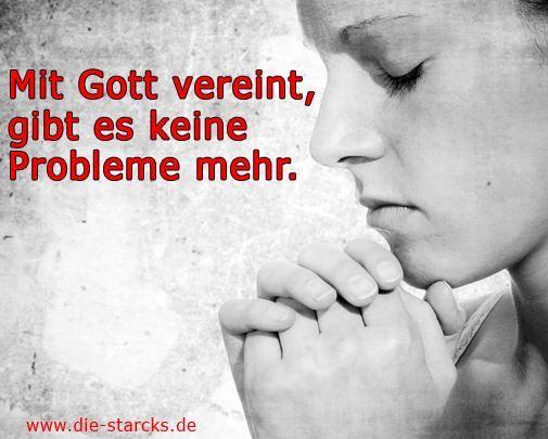 Mit Gott vereint, gibt es keine Probleme mehr. www.die-starcks.de