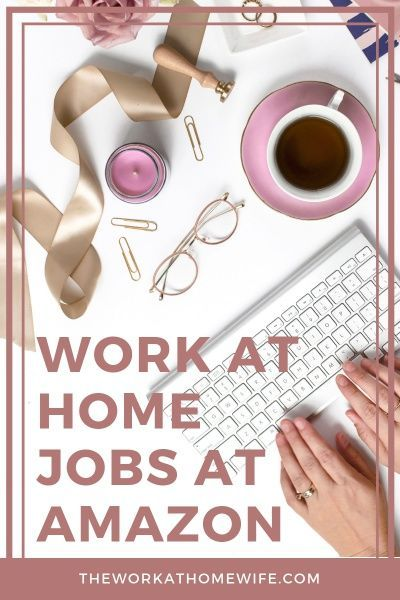 These Jobs Allow You To Work From Home for Amazon