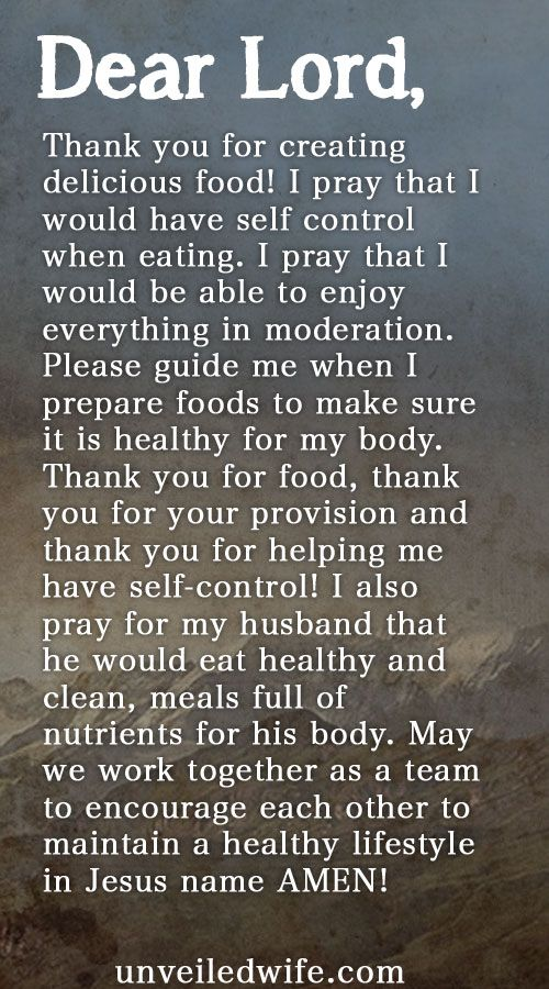 Prayer Of The Day – Eating Healthy --- Dear God, Thank you for creating delicious food! From tasty spices to sweet fruit to protein and everything else. There is such a wide array of food to choose from. I pray that I would have self control when eating. I pray that I would be able to enjo… Read More Here http://unveiledwife.com/prayer-of-the-day-eating-healthy-2/ - Marriage, Love