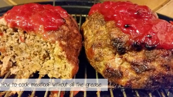 how to cook meatloaf without all the grease