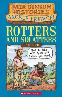 Rotters and Squatters: 1820-1850 (Paperback), ISBN: 9781741693157--Fair Dinkum Histories