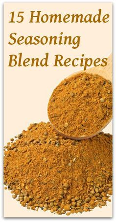 15 Homemade Seasoning Blend Recipes - Natural Holistic Life - I love to grind my own spices and make my own seasoning blends.  They taste much better and I know all of the ingredients are healthy.