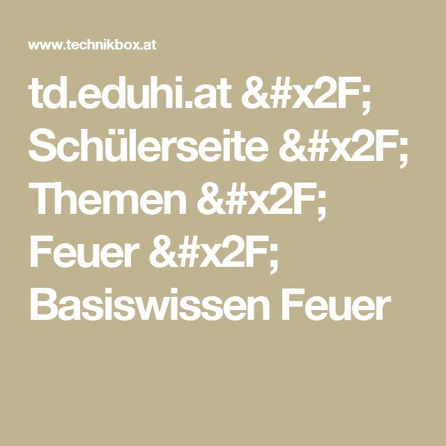 td.eduhi.at / Schülerseite / Themen / Feuer / Basiswissen Feuer