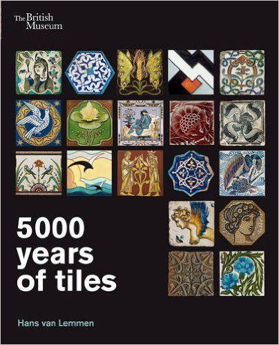 5000 Years of Tiles: Amazon.co.uk: Hans van Lemmen: 9780714150994: Books