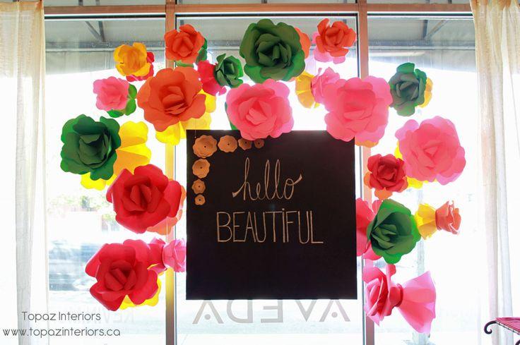 Topaz Interiors: Window display, flowers, hello beautiful, chalkboard, quote, summer, paper, visual merchandising.