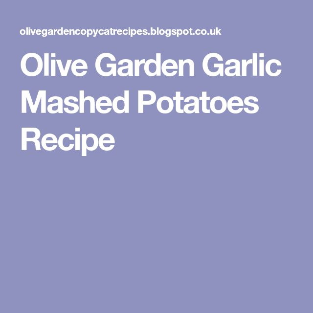 Olive Garden Garlic Mashed Potatoes Recipe