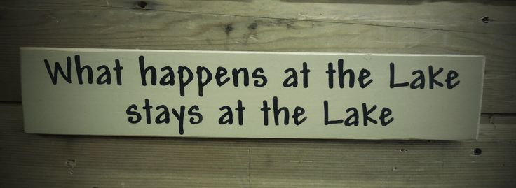 What happens at the lake stays at the lake, Lake sign, Lake decor, Primitive, Country Sign, Rustic Sign, Cabin Decor, Camp, Camping by OhioWorksOfHeart on Etsy https://www.etsy.com/listing/229768265/what-happens-at-the-lake-stays-at-the