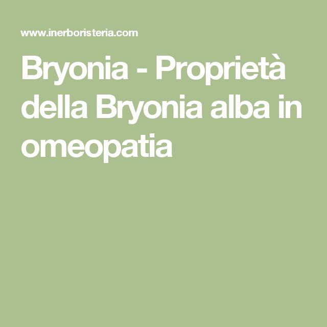Bryonia - Proprietà della Bryonia alba in omeopatia