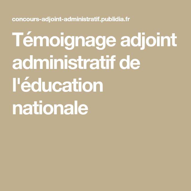 t u00e9moignage adjoint administratif de l u0026 39  u00e9ducation nationale