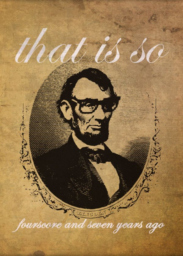 Lincoln That Is So Fourscore Funny Poster Print Metal