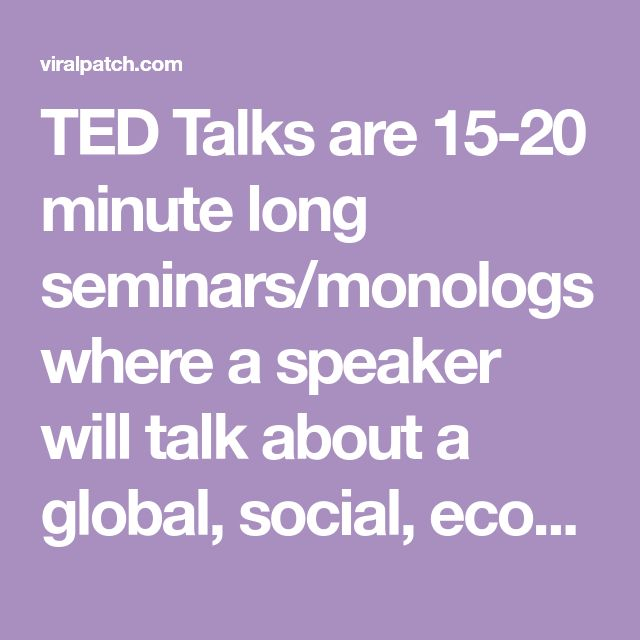 "TED Talks are 15-20 minute long seminars/monologs where a speaker will talk about a global, social, economic or technological problem or idea. Often the speakers will talk about something they've experienced in life worth sharing. It's no surprise that TED's slogan would represent just that, calling their slogan: ""Ideas Worth Spreading"". I'm sure most of you guys have heard […]"