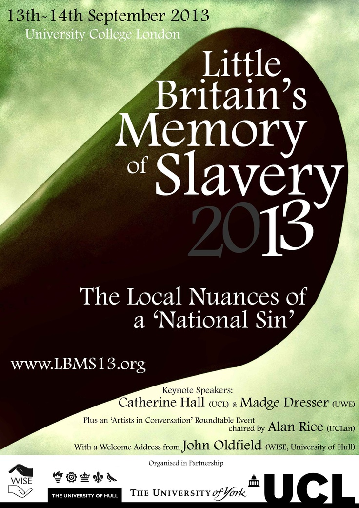 Little Britain's Memory of Slavery September 2013: A Two-Day International Academic Conference