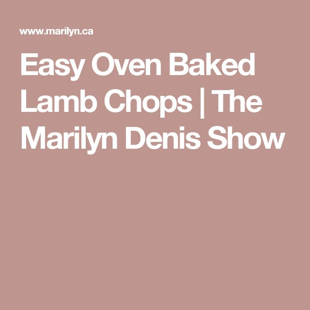 Easy Oven Baked Lamb Chops | The Marilyn Denis Show
