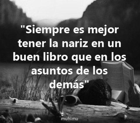 """""""Siempre es mejor tener la nariz en un buen libro que en los asuntos de los demás"""". #LeerEsVolar =) #LeerEsLibertad"""