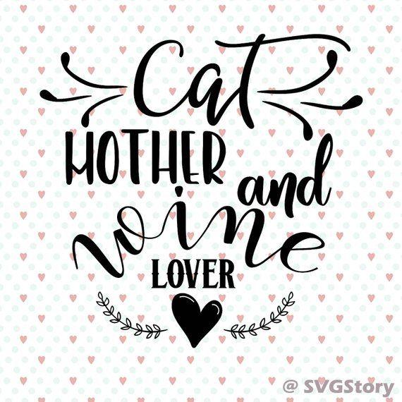 Download Cat Mother Wine Lover SVG cat Mom Svg cat Mama Svg Wine ...