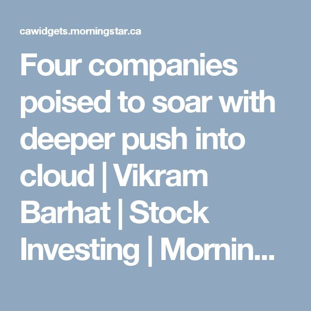 Four companies poised to soar with deeper push into cloud  | Vikram Barhat | Stock Investing | Morningstar
