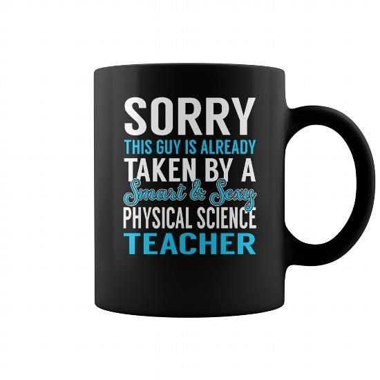 Teacher shirts vintage Sorry This Guy is Already Taken by a Smart and Sexy Physical Science Teacher Job Mug T-Shirts