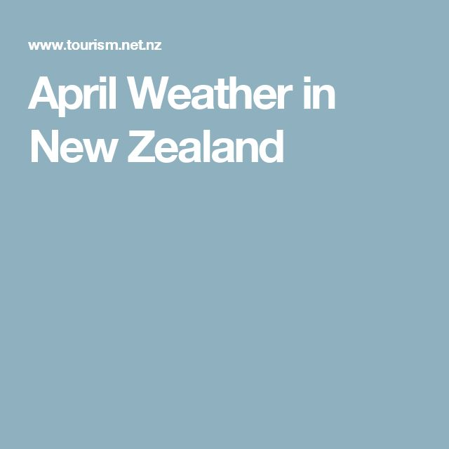 April Weather in New Zealand
