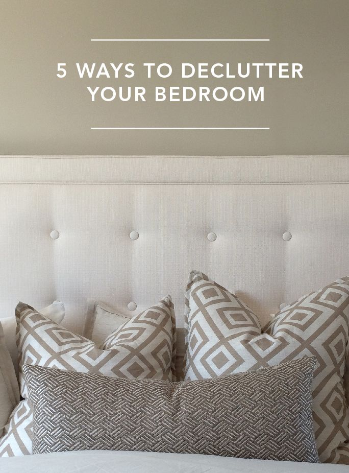5 Ways To Declutter Your Bedroom Inspiration Fabrics And Make Your