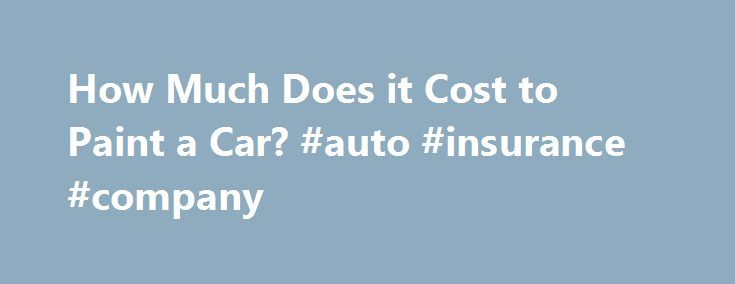 How Much Does it Cost to Paint a Car? #auto #insurance #company http://autos.remmont.com/how-much-does-it-cost-to-paint-a-car-auto-insurance-company/  #auto painting prices # How Much Does it Cost to Paint a Car? The Process A good paint job for a car requires extensive preparation, pricey materials and specialized skills.... Read more >The post How Much Does it Cost to Paint a Car? #auto #insurance #company appeared first on Auto.