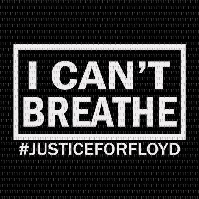 I can't Breathe svg, black lives matter svg, Floyd