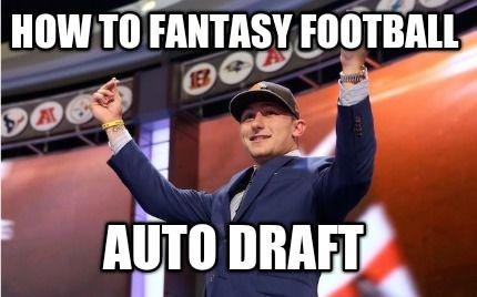 Meme Creator - How to fantasy football AUTO DRAFT