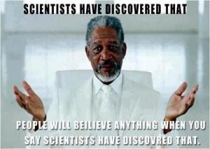 487223_10150915749581666_1114503375_n: Funny Things, Morgan Freeman, God Is, Funny Pictures, Fear Factors, Morganfreeman, Funny Stuff, Scientist, True Stories