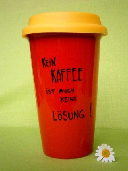 Coffee to go Becher - Thermobecher - KAFFEE von Hoch Die Tassen auf DaWanda.com