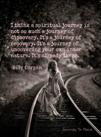 I think a spiritual journey is not so much a journey of discovery. It's a…