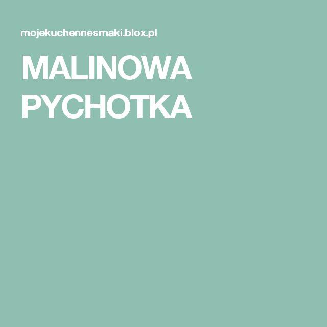 MALINOWA PYCHOTKA